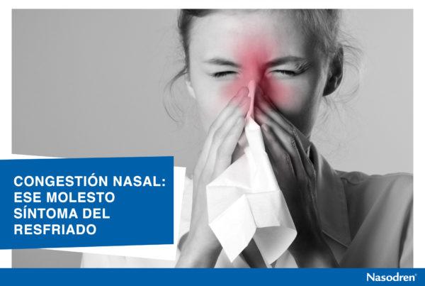 Congestión Nasal: Ese molesto síntoma del resfriado